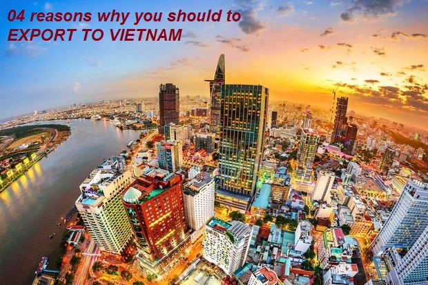 07 reasons why you should export to Vietnam